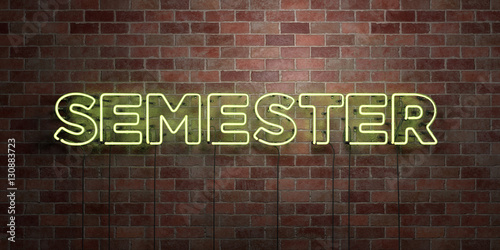 Fotografie, Obraz  SEMESTER - fluorescent Neon tube Sign on brickwork - Front view - 3D rendered royalty free stock picture