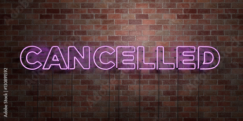 Fotografía  CANCELLED - fluorescent Neon tube Sign on brickwork - Front view - 3D rendered royalty free stock picture