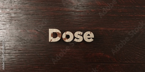 Fotografia  Dose - grungy wooden headline on Maple  - 3D rendered royalty free stock image