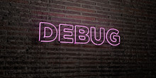 DEBUG -Realistic Neon Sign On Brick Wall Background - 3D Rendered Royalty Free Stock Image. Can Be Used For Online Banner Ads And Direct Mailers..