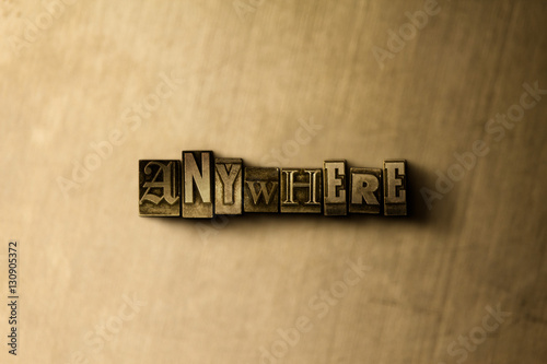 Fotografie, Obraz  ANYWHERE - close-up of grungy vintage typeset word on metal backdrop