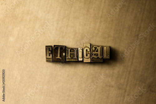 Fotografie, Obraz  ETHICAL - close-up of grungy vintage typeset word on metal backdrop