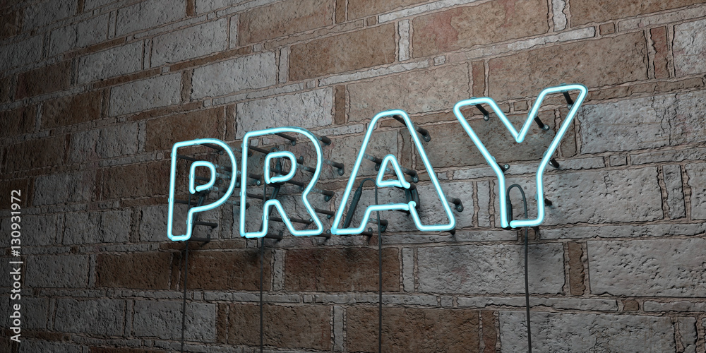Fototapety, obrazy: PRAY - Glowing Neon Sign on stonework wall - 3D rendered royalty free stock illustration.  Can be used for online banner ads and direct mailers..