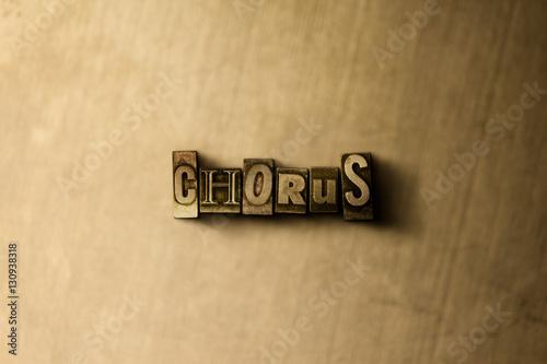 Fotografiet CHORUS - close-up of grungy vintage typeset word on metal backdrop