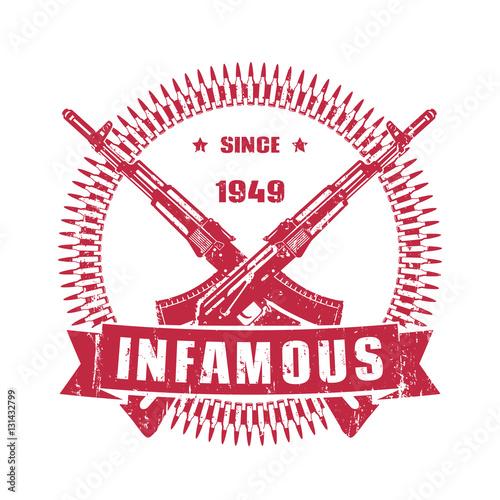 infamous since 1949, vintage emblem with assault rifles, t-shirt design, print w Fototapeta