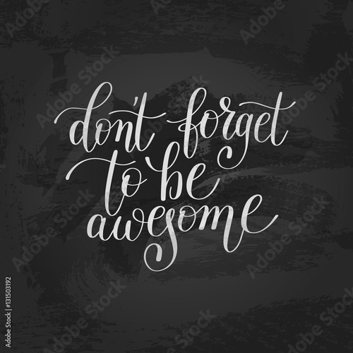Poster  don't forget to be awesome handwritten lettering positive quote