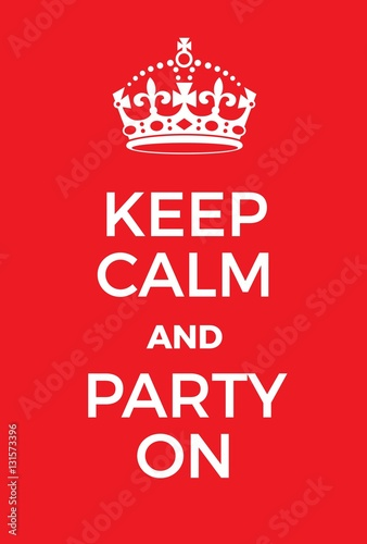 Keep Calm and Party on poster Poster