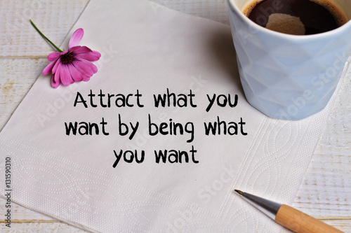 Fotografie, Obraz  Inspiration motivation quote Attract what you want by being what you want