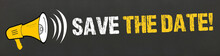 Save The Date! Megafon Auf Tafel