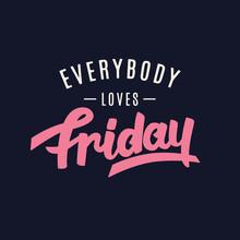 Everybody Loves Friday.