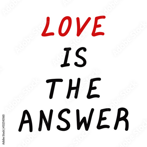 Love Is The Answer Quote Delectable Motivation Quote Love Is The Answer Hand Drawn Lettering Color