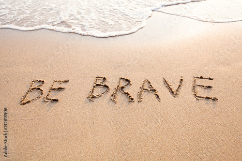 Photo  be brave, motivational fearless concept