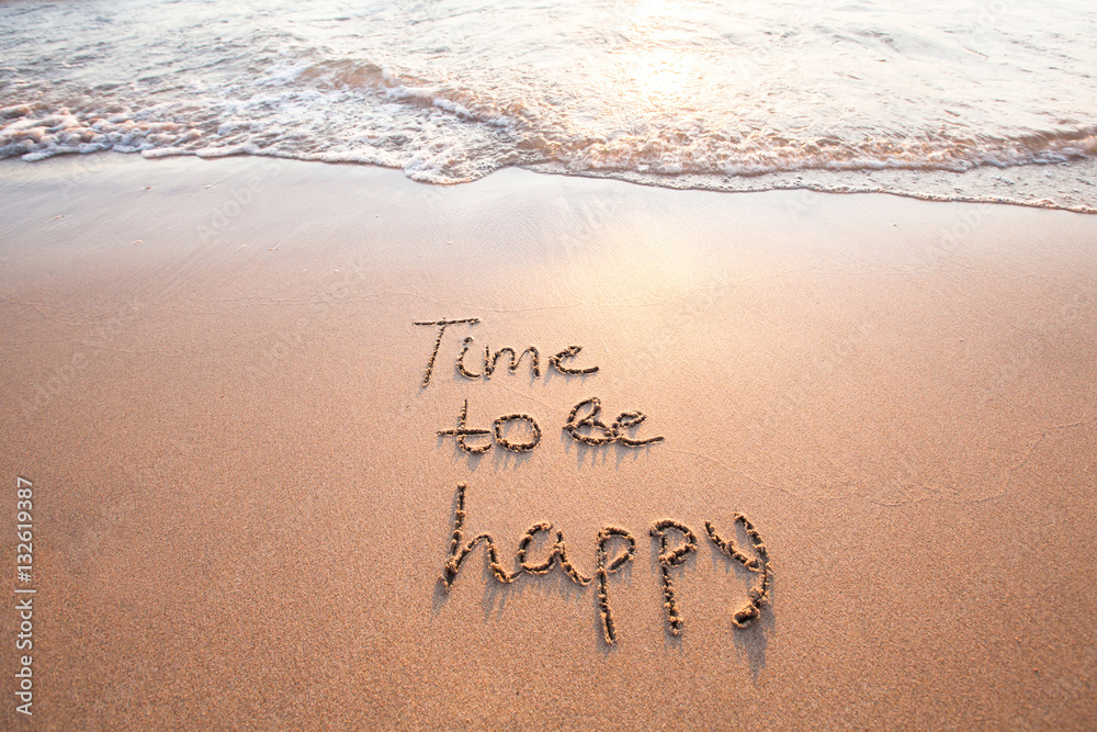 Fototapety, obrazy: time to be happy, happiness concept