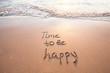 Leinwandbild Motiv time to be happy, happiness concept