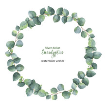 Watercolor Vector Round Wreath With Silver Dollar Eucalyptus.