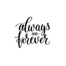 Always And Forever Black White Hand Written Lettering About Love