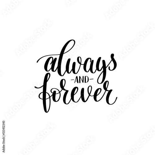 Photo  always and forever black white hand written lettering about love