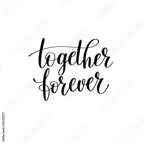 Fototapeta  together forever black white hand written lettering about love