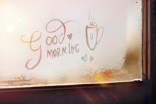 Good Morning - The Inscription On The Frosty Window. Positive. Sunshine