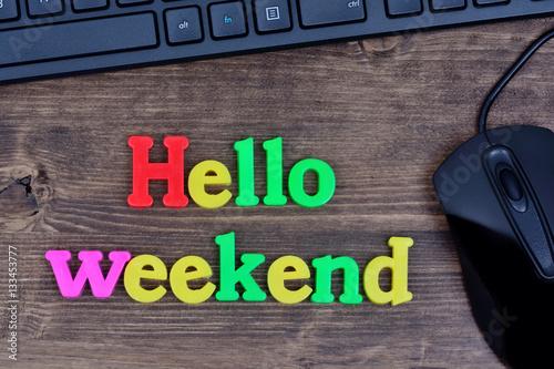 Láminas  Hello weekend words on table