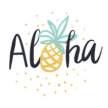 Tropical Print For Tee Shirt With Lettering Aloha. Cute Pineapple On The White Background With Dots. Typographic Design Artwork. Hand Drawn.