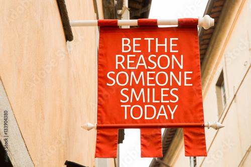 Fotografia Be The Reason Someone Smiles Today