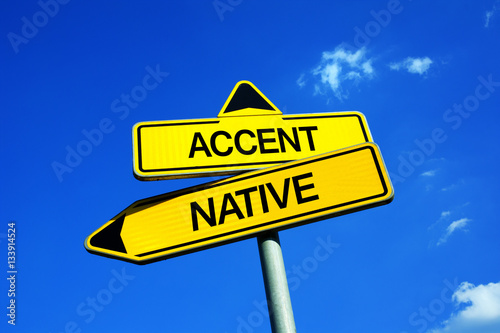 Accent vs Native - Traffic sign with two options - characteristical language and Canvas Print