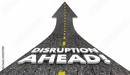 Obraz na plátně  Disruption Ahead Change Major Shift Innovation Road 3d Illustrat