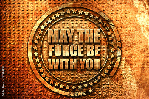 may the force be with you, 3D rendering, grunge metal stamp Wallpaper Mural