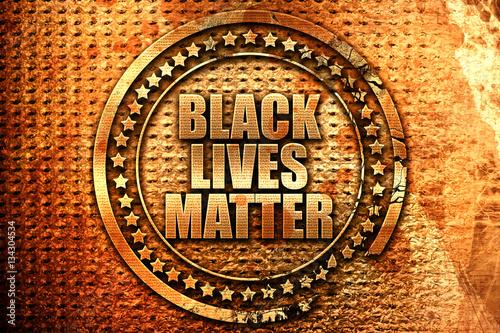 Vászonkép  black lives matter, 3D rendering, grunge metal stamp