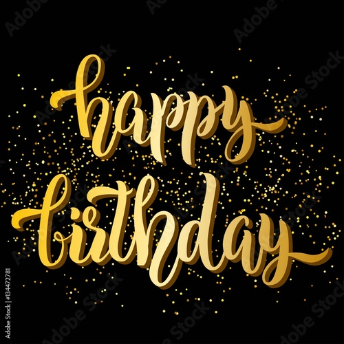 Happy birthday hand lettering, with gold glitter effect and light