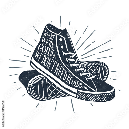 Obraz na płótnie Hand drawn textured vintage label, retro badge with sneakers vector illustration and inspirational lettering