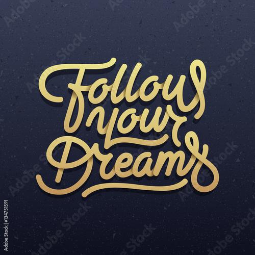 """Photo  """"Follow your Dreams"""" original typography"""
