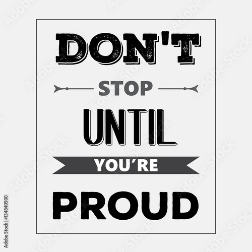 """Fotografie, Obraz  Retro motivational quote. """" Don't stop until you're proud"""""""
