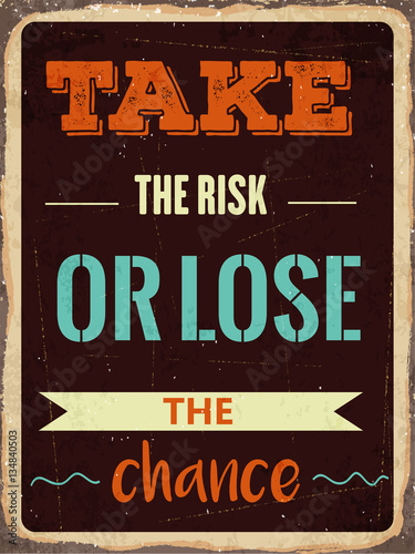 """Plakat na zamówienie Retro motivational quote. """" Take the risk or lose the chance"""""""