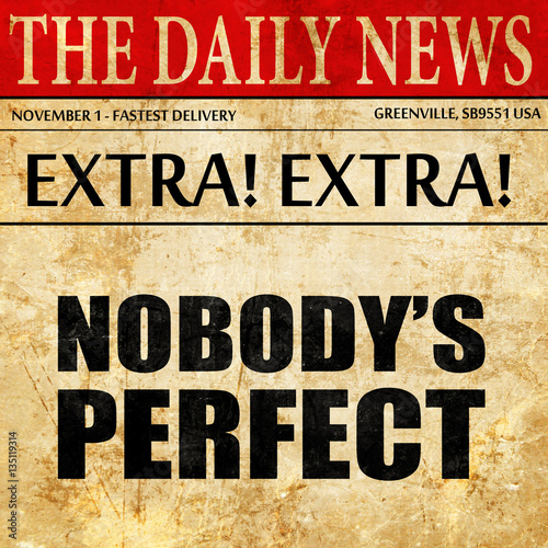 Fotografía  nobody's perfect, newspaper article text