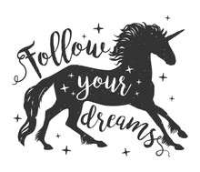 Vector Running Unicorn Silhouette With Text. Inspirational Design For Print, Banner, Poster. Follow Your Dreams