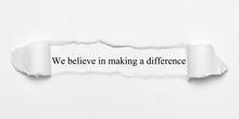 We Believe In Making A Difference Auf Weißen Papier