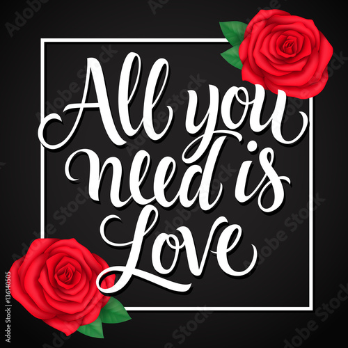 Photo  All You Need Is Love Lettering with Roses