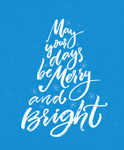 May Your Days Be Merry And Bright. Christmas Greeting Card With Brush Calligraphy. White Text On Blue Background