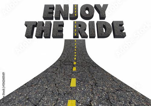 Fényképezés  Enjoy the Ride Driving Road Words Transportation 3d Illustration