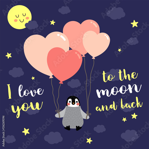 I Love You To The Moon And Back Quote With Cute Penguin Floating In
