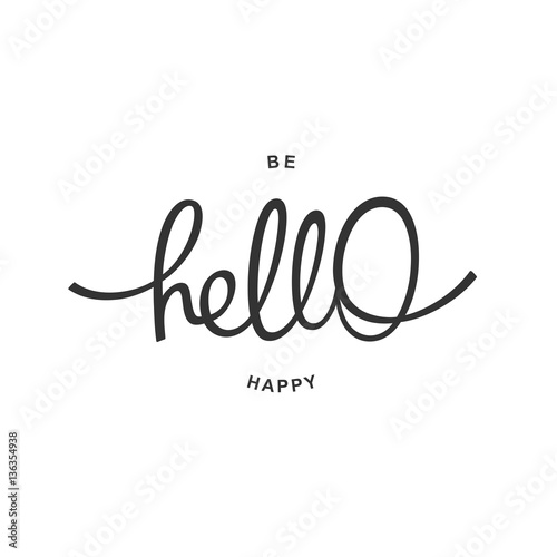 Photo  Hello. Be Happy. Trendy handwritten calligraphy poster