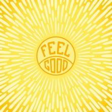 Feel Good. Positive Poster Wit...