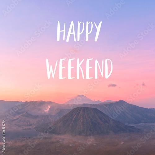 Fototapeta Happy weekend on View of Mount Bromo and Batok obraz na płótnie