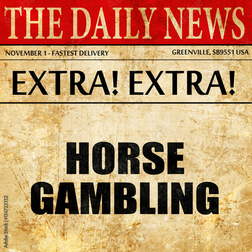 horse gambling, article text in newspaper плакат