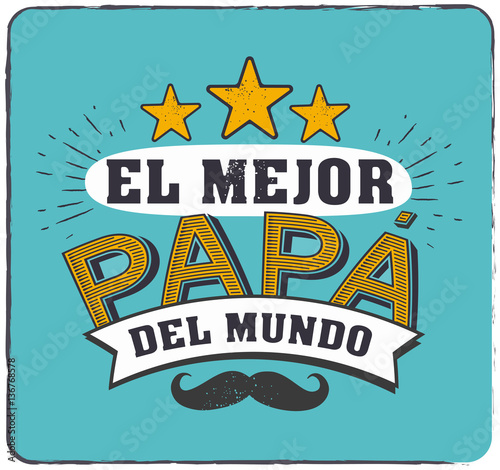 the best dad in the world world s best dad spanish language