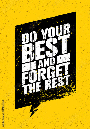 Photo  Do Your Best And Forget The Rest