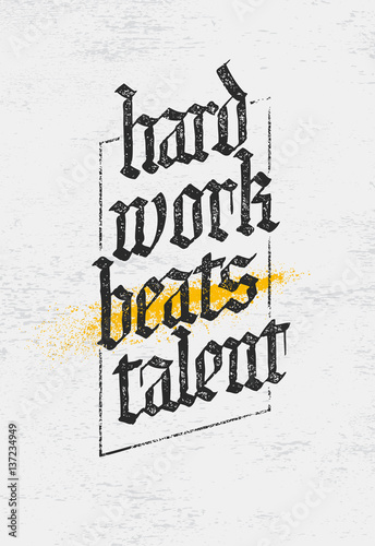 Fotografie, Obraz  Hard Work Beats TalenT Creative Motivation Quote