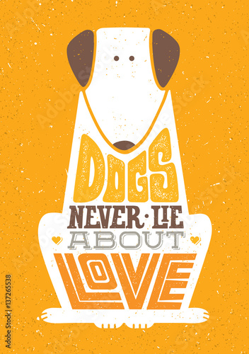 Dogs Never Lie About Love Fototapeta